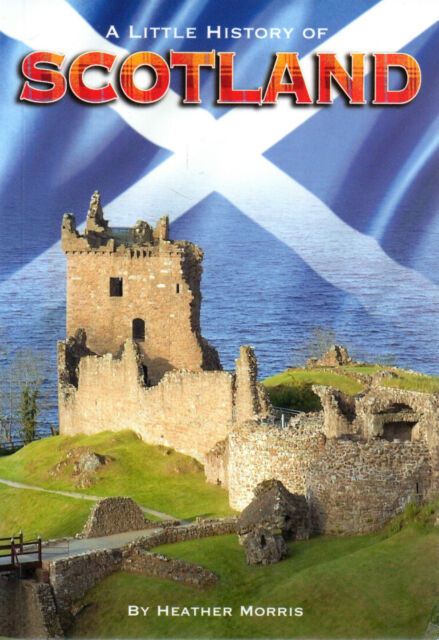 A Little History Of Scotland by Heather Morris (paperback 2006)