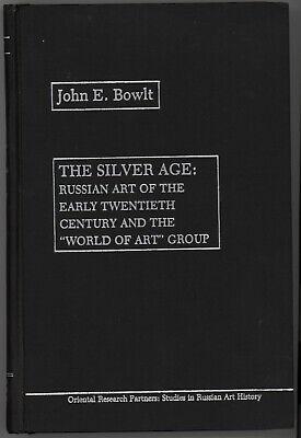 Silver Age Russian Art of Early Twentieth Century by John E. Bowlt. 1979 1st Ed