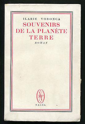 ILARIE VORONCA SOUVENIRS DE LA PLANETE TERRE ROMAN ED. NAGEL 1945