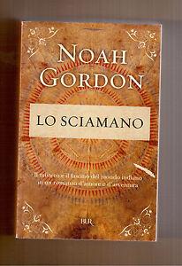 LO-SCIAMANO-NOAH-GORDON-RIZZOLI-BUR-2007