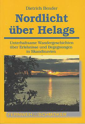 Unterhaltsam Licht (Nordlicht über Helags von Dietrich Bender / Unterhaltsame Wandergeschichten)