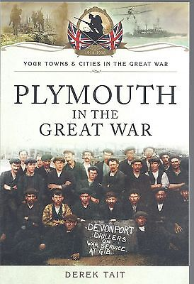 Plymouth in the Great War - Derek Tait NEW Paperback 1st edition