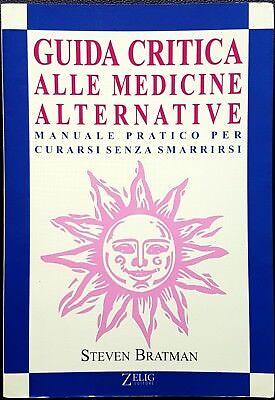 Steven Bratman, Guida critica alle medicine alternative, Ed. Zelig, 1999