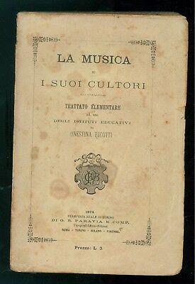 RICOTTI ONESTINA LA MUSICA E I SUOI CULTORI TRATTATO ELEMENTARE PARAVIA 1874