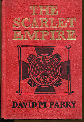 The Scarlet Empire by David M. Parry-Vintage 1st Edition-1906-Signed Copy  on Rummage