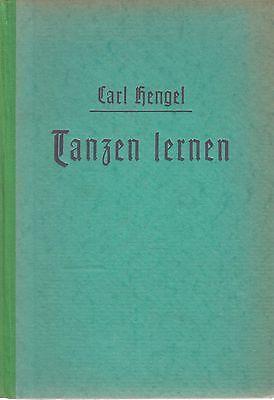 Carl Hengel: Tanzen lernen   (mit 134 Abb.)   1940