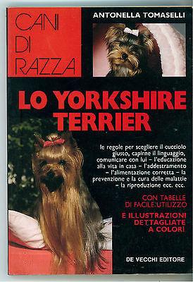 TOMASELLI ANTONELLA LO YORKSHIRE TERRIER DE VECCHI 1992 CANI DI RAZZA CINOFILIA