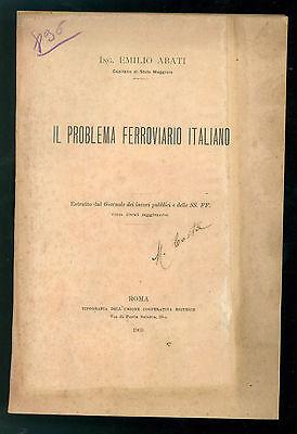ABATI EMILIO IL PROBLEMA FERROVIARIO ITALIANO TIP. DELL'UNIONE COOPERATIVA 1903