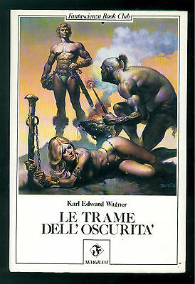 WAGNER KARL EDWARD LE TRAME DELL'OSCURITA' SEVAGRAM 1985 FANTASY FANTASCIENZA