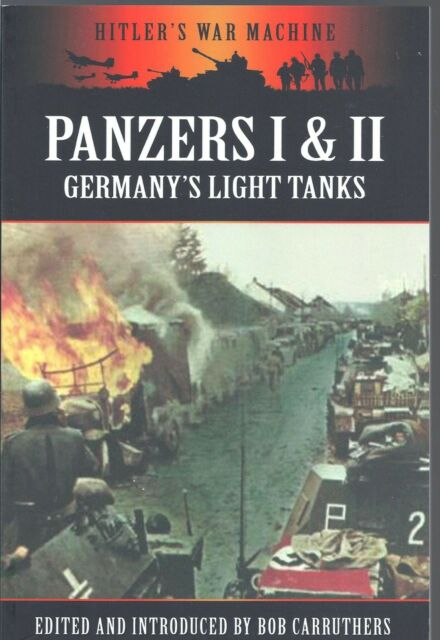 Panzers I and II Germany's Light Tanks - Bob Carruthers NEW Paperback