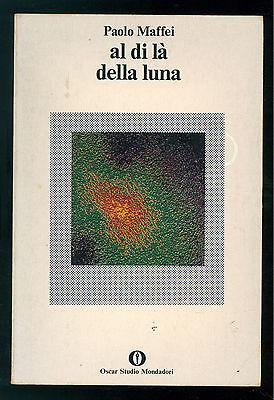 MAFFEI PAOLO AL DI LA' DELLA LUNA MONDADORI 1978 OSCAR STUDIO ASTRONOMIA