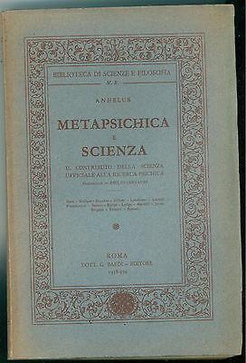 ANHELUS METAPSICHICA E SCIENZA BARDI 1938 SCIENZE E FILOSOFIA 8 PSICHIATRIA