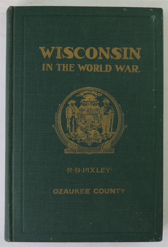 Ozaukee County, Wisconsin Port Washington Mequon WI WWI Biography History Book