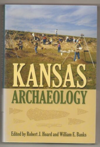 Kansas Archaeology Hardbound Book in Dust Jacket by Hoard and Banks 2006 Good+
