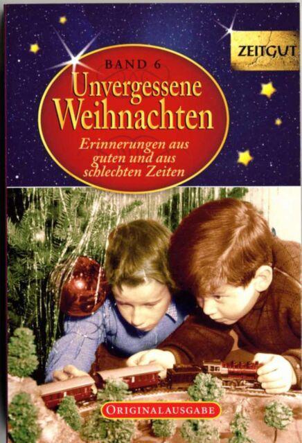 Unvergessene Weihnachten 1925 – 2005 Band 6 Zeitzeugen erzählen Erinnerungen