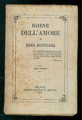 MANTEGAZZA PAOLO IGIENE DELL'AMORE BRIGOLA 1879 ANTROPOLOGIA MEDICINA SESSUOLOGI