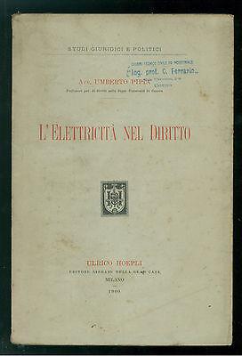 PIPIA UMBERTO L'ELETTRICITA' NEL DIRITTO HOEPLI 1900 PRIMA EDIZIONE