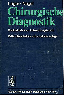 Chirurgische Diagnostik Krankheitslehre und Untersuchungstechnik Leger-Nagel