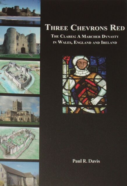 CLARE DYNASTY HISTORY Medieval Welsh Border Lords Castles Wars March Marcher