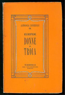 EURIPIDE DONNE DI TROIA TUMMINELLI 1946 ANTOLOGIA UNIVERSALE IX CLASSICI GRECI