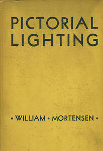 Pictorial Lighting by William Mortensen HB 1936 Photography  W2