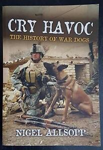 Cry Havoc - and Let Loose the Dogs of War - Nigel Allsopp Singleton Singleton Area Preview