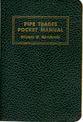 Pipe Trades Pocket Manual, by Thomas W. Frankland, Bruce Publishing Co.