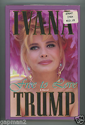 Ivana Trump 1993 Signed 1St Print Simon   Schuster Hardcover Book Free To Love