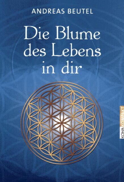 DIE BLUME DES LEBENS IN DIR - Andreas Beutel BUCH ( wie Drunvalo )