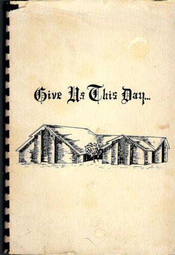 CARLISLE AR 1979 FIRST BAPTIST CHURCH COOK BOOK GIVE US THIS DAY * ARKANSAS RARE