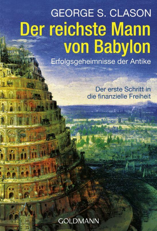 Der reichste Mann von Babylon George S. Clason Goldmanns Taschenbücher|Goldmann