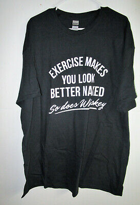Gildan Crew T Exercise Makes You Look Better Naked But Does Whiskey 2-XL (Best Looking Naked Men)