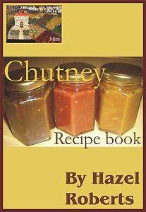 Chutney recipe book - mini guide to making chutney
