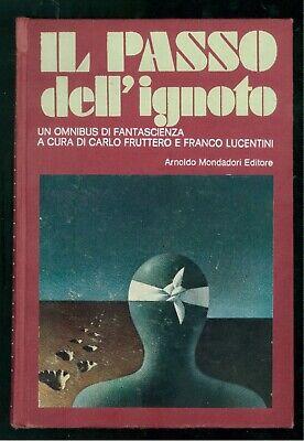 FRUTTERO LUCENTINI IL PASSO DELL'IGNOTO MONDADORI 1972 OMNIBUS FANTASCIENZA