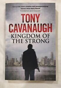 Kingdom of the Strong, Tony Cavanaugh, Australian crime novelist Bentleigh East Glen Eira Area Preview