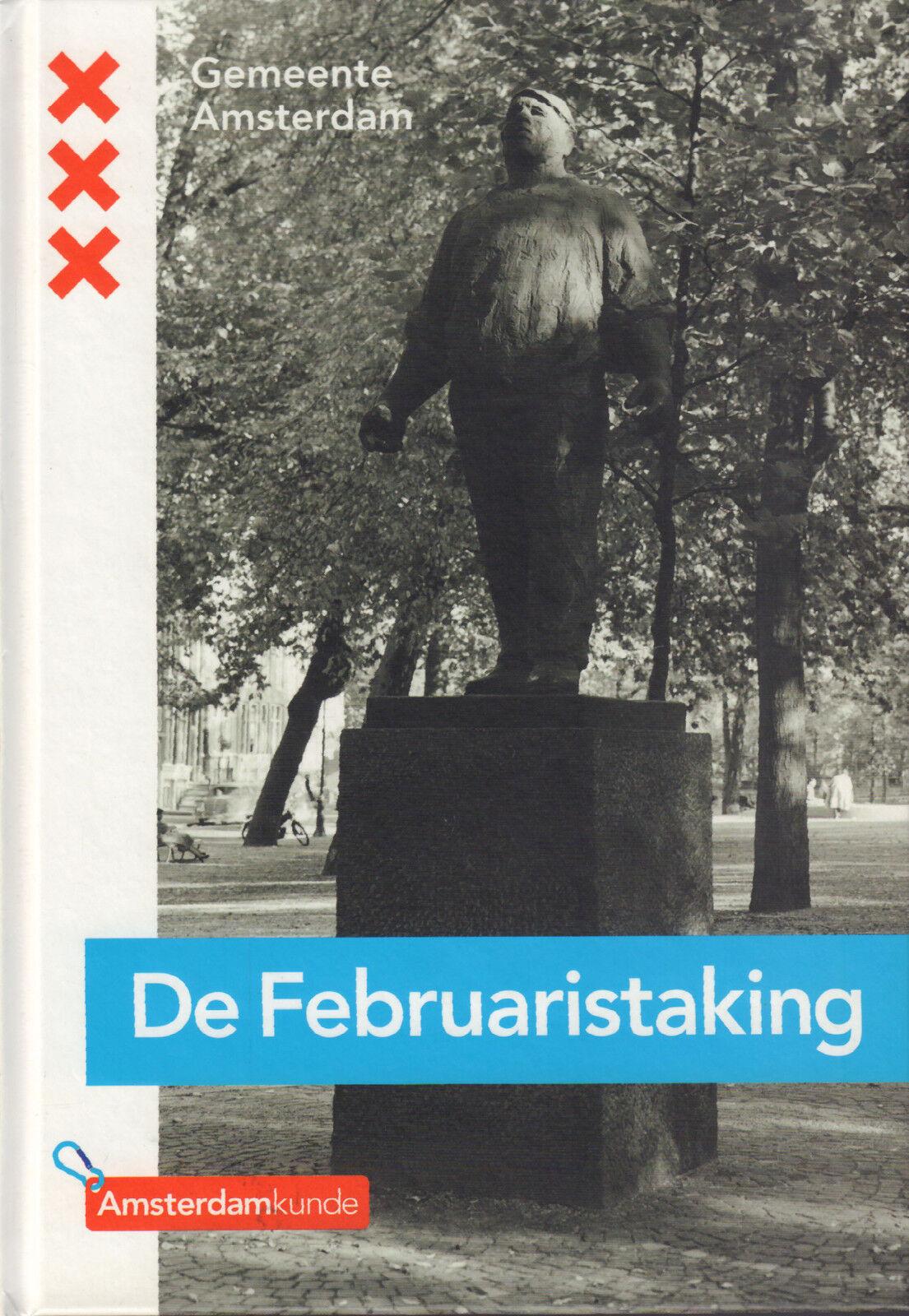 DE FEBRUARISTAKING (AMSTERDAM 1941) -