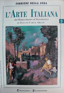 L-039-ARTE-ITALIANA-N-3-OTT-91-dal-Rinascimento-al-Neoclassico-Giulio-Carlo-Argan