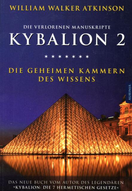 KYBALION 2 - Die Geheimen Kammern des Wissens - William Walker Atkinson BUCH