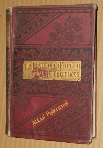 ***VINTAGE 1881 THE RAILROAD FORGER & THE DETECTIVES HC BOOK***ALLAN PINKERTON