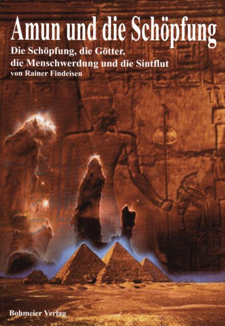 AMUN UND DIE SCHÖPFUNG - Rainer Findeisen BUCH ( wie Zecharia Sitchin )