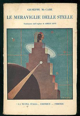 MC CABE GIUSEPPE LE MERAVIGLIE DELLE STELLE LA NUOVA ITALIA 1932 ASTRONOMIA