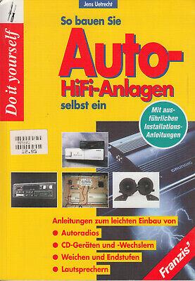 So bauen Sie fachgerecht KFZ-Hifi-Anlagen ein - Autoradios CD-Geräten Uetrecht