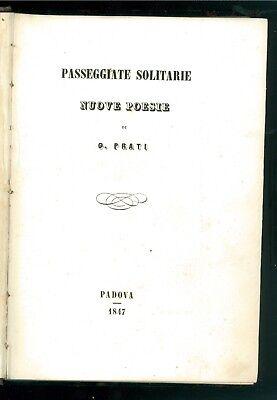 PRATI GIOVANNI PASSEGGIATE SOLITARIE NUOVE POESIE LIVIANA 1847 PRIMA EDIZIONE