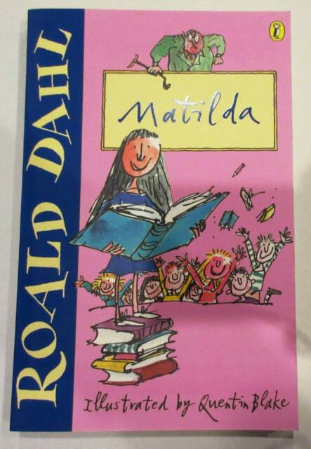 Matilda Written By Roald Dahl Illustrated By Quentin Blake