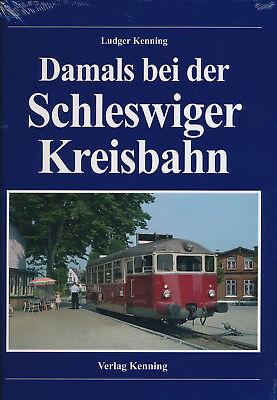 Damals bei der Schleswiger Kreisbahn · L. Kenning · Verlag Kenning