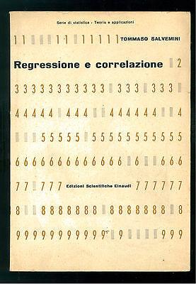 SALVEMINI TOMMASO REGRESSIONE E CORRELAZIONE EINAUDI 1959 EDIZIONI SCIENTIFICHE