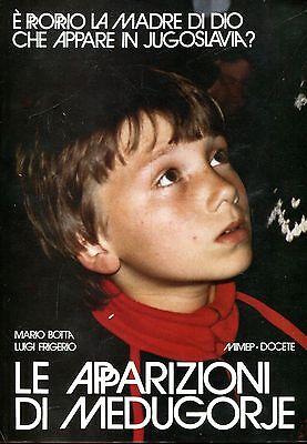 Botta Mario Frigerio Luigi LE APPARIZIONI DI MEDUGORJE
