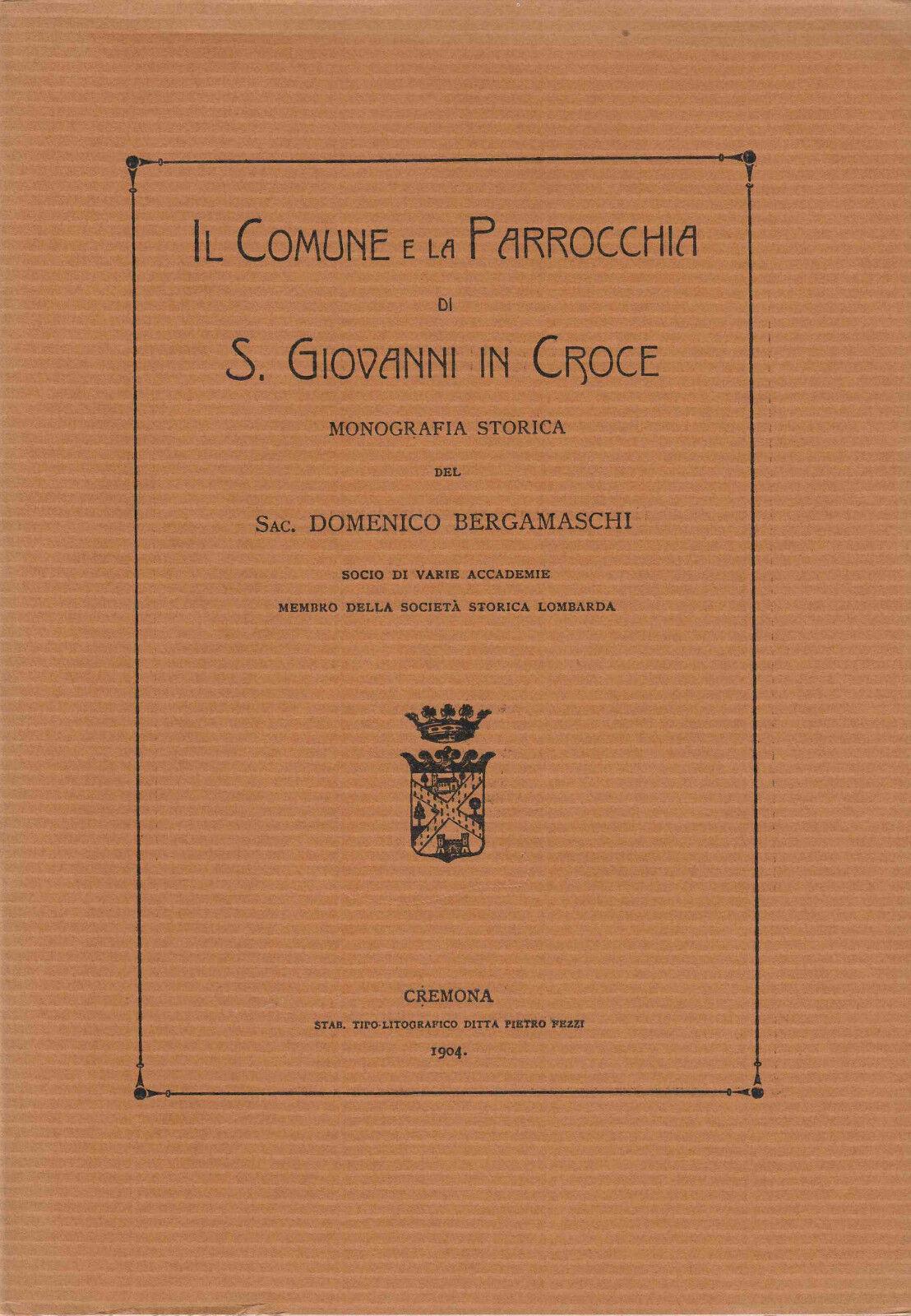 BERGAMASCHI  COMUNE E PARROCCHIA S. GIOVANNI IN CROCE CREMONA STORIA LOCALE