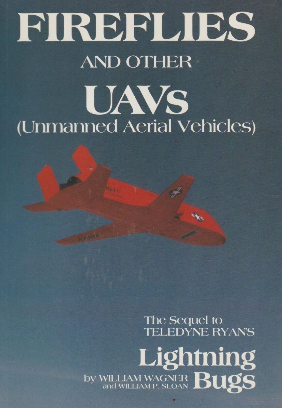 Fireflies and Other Unmanned Aerial Vehicles  by W. Wagner