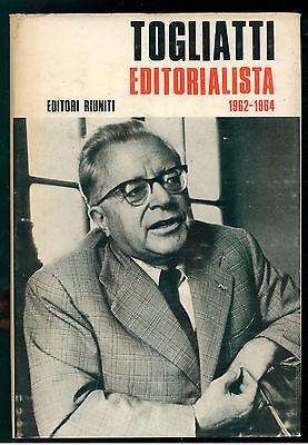 TOGLIATTI EDITORIALISTA 1962-1964 EDITORI RIUNITI 1971 COMUNISMO EDITORIA